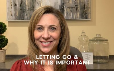 Letting Go & Why It Is Important