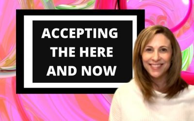 Accepting the Here and Now