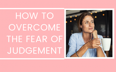 How To Overcome the Fear of Judgement