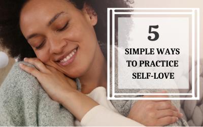 5 Simple Ways To Practice Self-Love