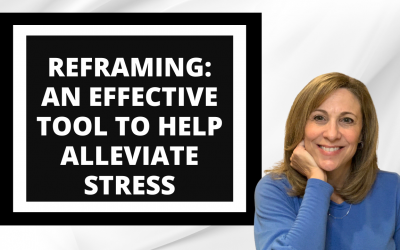 Reframing: An Effective Tool To Help Alleviate Stress