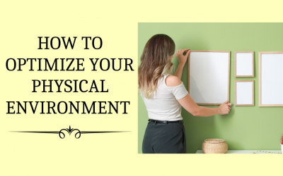 How To Optimize Your Physical Environment