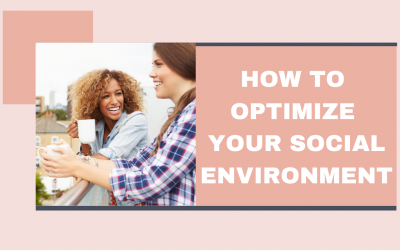 How To Optimize Your Social Environment