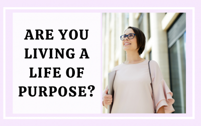 Are You Living a Life Of Purpose