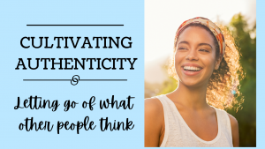 cultivating authenticity