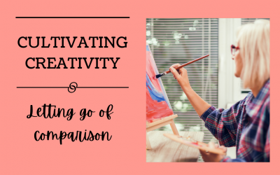 Cultivating Creativity and Letting Go of Comparison