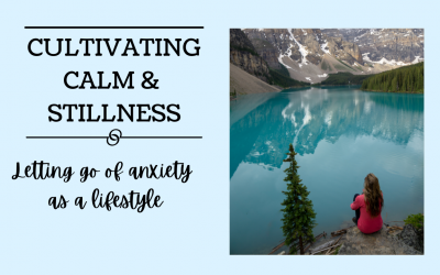 Cultivating Calm and Stillness