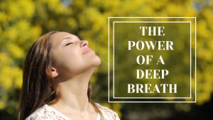 The Power of a Deep Breath